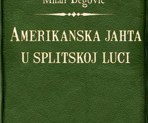 Milan Begović – Amerikanska jahta u splitskoj luci
