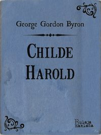 Childe Harold - George Gordon Byron