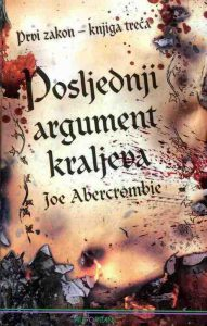 Poslednji argument kraljeva - Joe Abercrombie