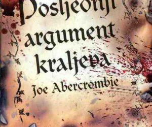 Joe Abercrombie: Prvi Zakon – Posljednji argument kraljeva