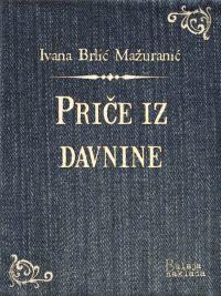 Price iz davnine - Ivana Brlic-Mazuranic