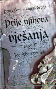 Prije njihova vjesanja - Prvi zakon - Joe Abercrombie