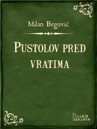 Pustolov pred vratima - Milan Begovic